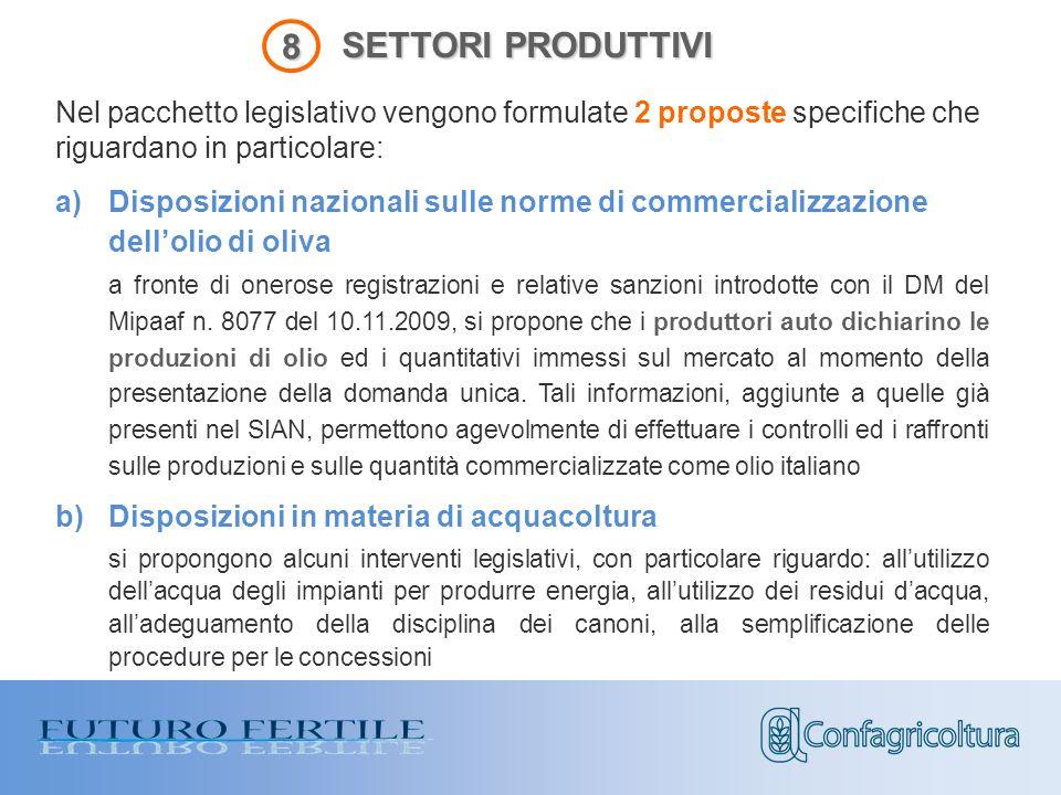 SETTORI PRODUTTIVI a)Disposizioni nazionali sulle norme di commercializzazione dellolio di oliva a fronte di onerose registrazioni e relative sanzioni introdotte con il DM del Mipaaf n.
