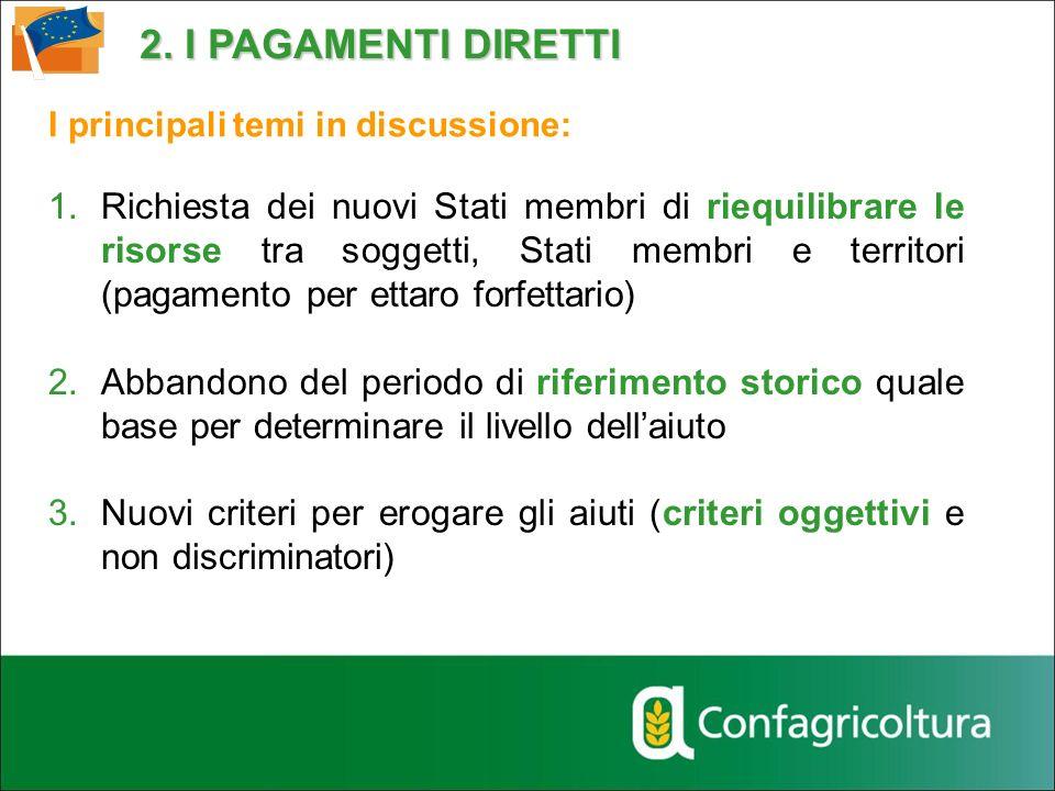 I principali temi in discussione: 1.Richiesta dei nuovi Stati membri di riequilibrare le risorse tra soggetti, Stati membri e territori (pagamento per