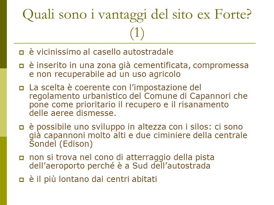 Quali sono i vantaggi del sito ex Forte? (1) è vicinissimo al casello autostradale è inserito in una zona già cementificata, compromessa e non recuper