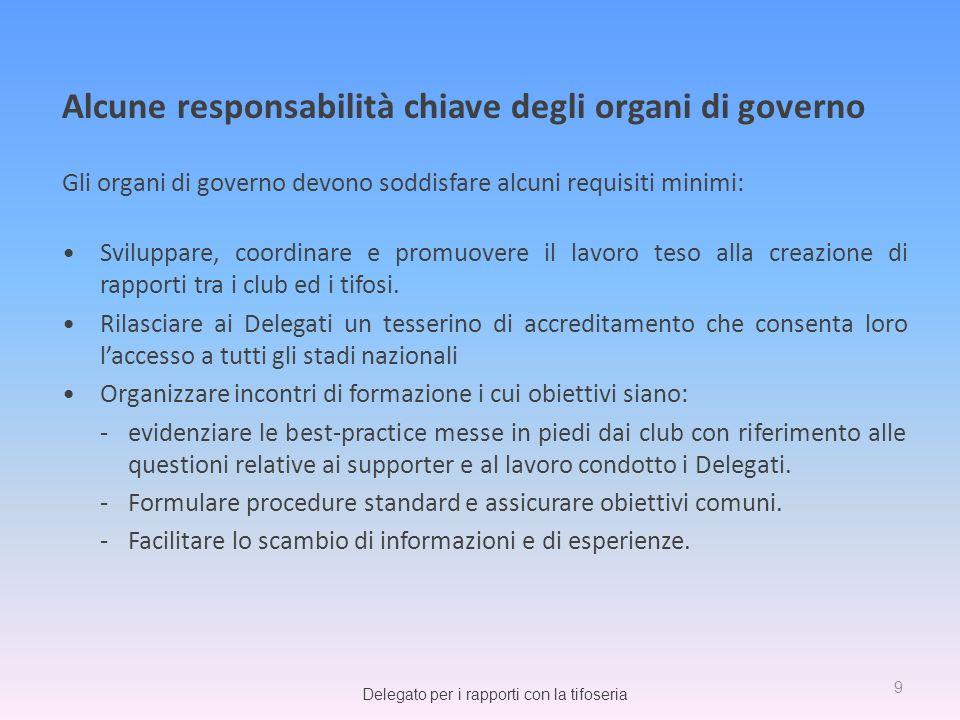 Gli organi di governo devono soddisfare alcuni requisiti minimi: Sviluppare, coordinare e promuovere il lavoro teso alla creazione di rapporti tra i c
