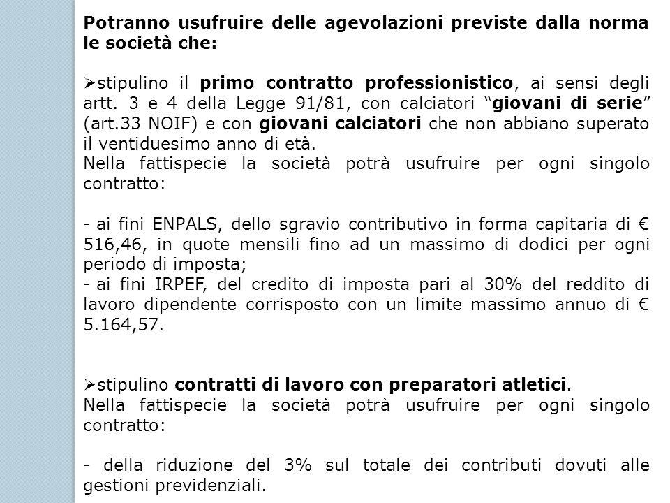 La richiesta di riconoscimento delle agevolazioni dovrà essere presentata inderogabilmente entro trenta giorni dalla stipula del contratto di lavoro mediante raccomandata con avviso di ricevimento da inviare alla FIGC e alla Lega Italiana Calcio Professionistico su modello predisposto da questa Lega.
