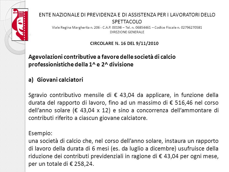 ENTE NAZIONALE DI PREVIDENZA E DI ASSISTENZA PER I LAVORATORI DELLO SPETTACOLO Viale Regina Margherita n. 206 - C.A.P. 00198 – Tel. n. 06854461 – Codi