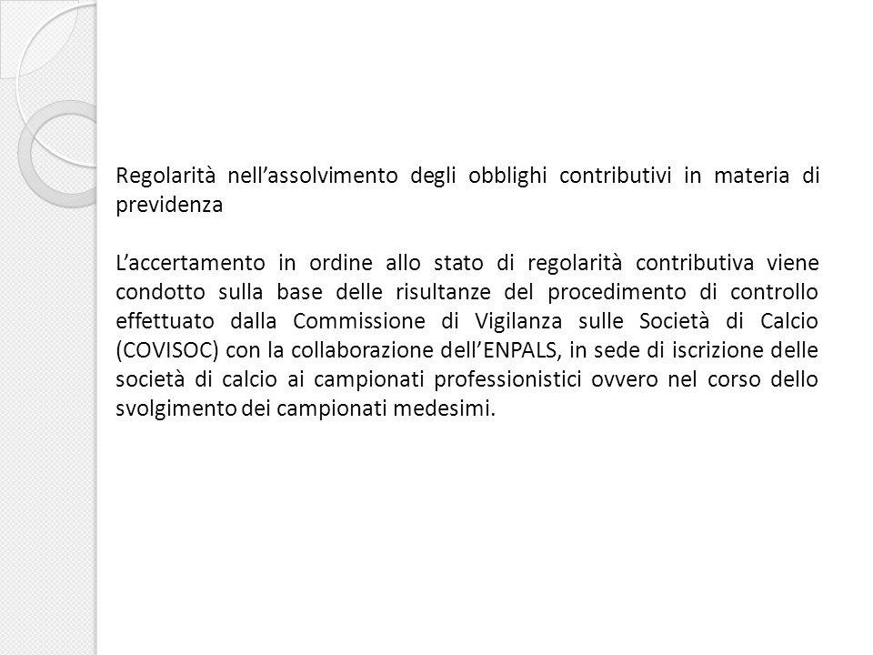 Regolarità nellassolvimento degli obblighi contributivi in materia di previdenza Laccertamento in ordine allo stato di regolarità contributiva viene c