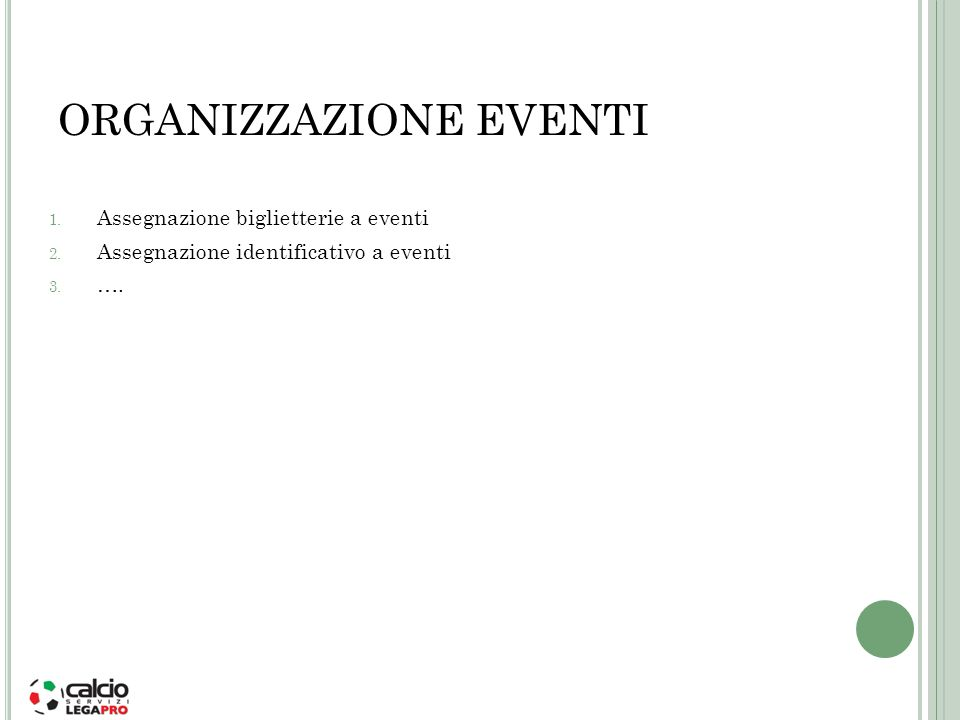 ORGANIZZAZIONE EVENTI 1. Assegnazione biglietterie a eventi 2. Assegnazione identificativo a eventi 3. ….