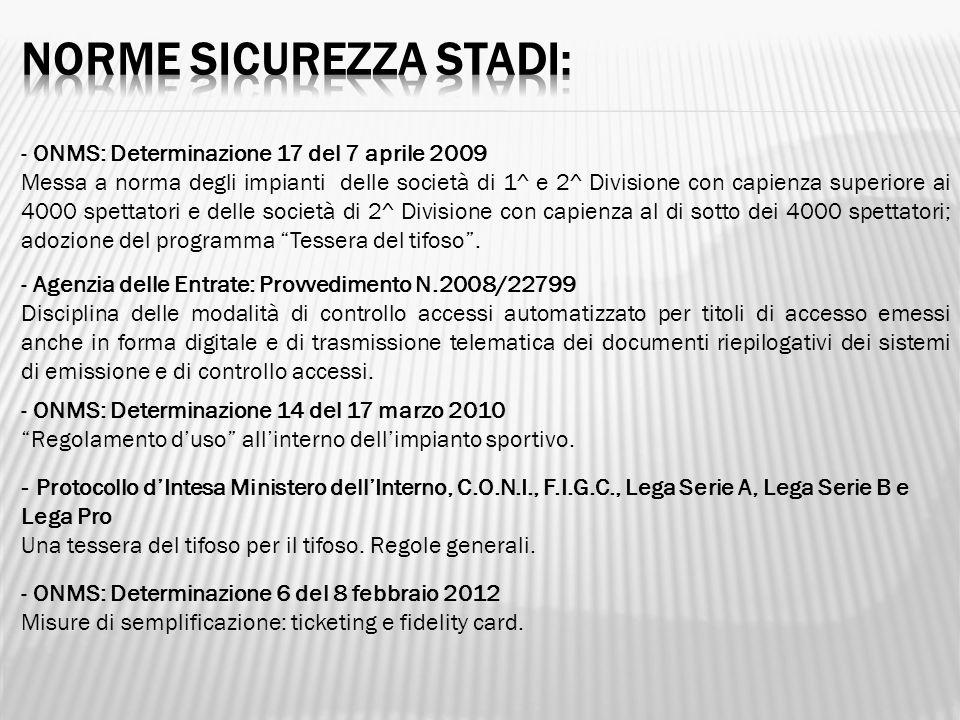 - ONMS: Determinazione 17 del 7 aprile 2009 Messa a norma degli impianti delle società di 1^ e 2^ Divisione con capienza superiore ai 4000 spettatori