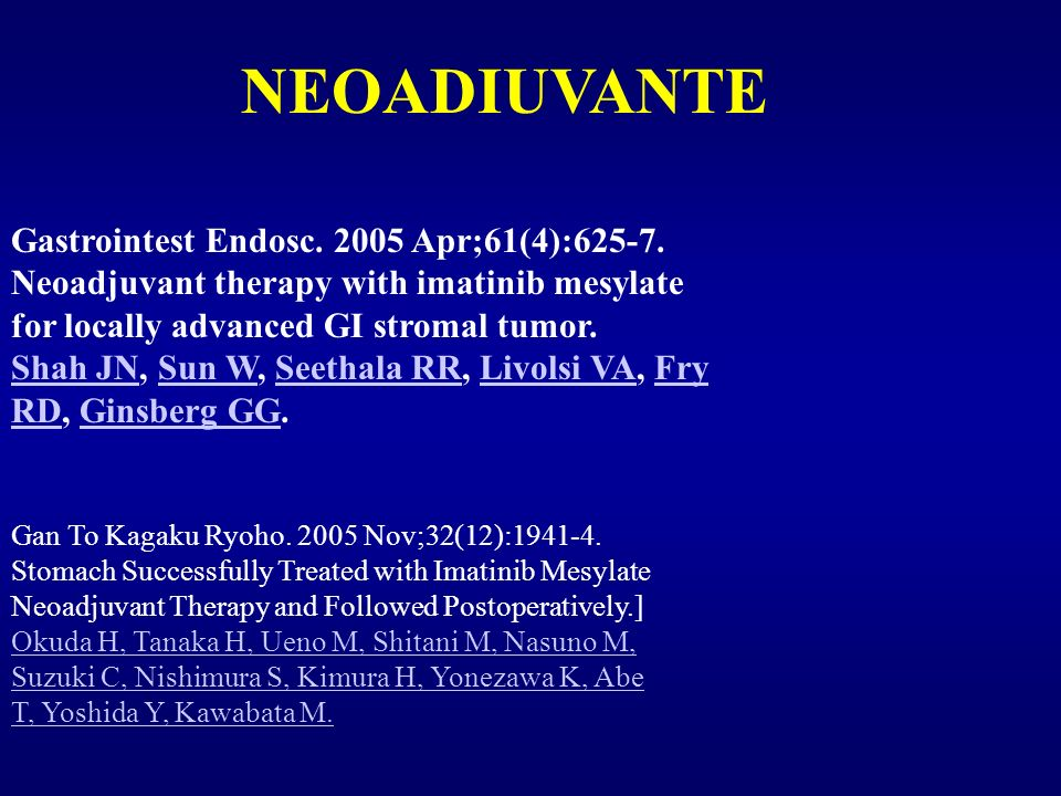Gan To Kagaku Ryoho. 2005 Nov;32(12):1941-4. Stomach Successfully Treated with Imatinib Mesylate Neoadjuvant Therapy and Followed Postoperatively.] Ok