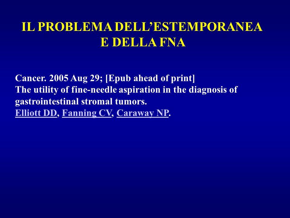 IL PROBLEMA DELLESTEMPORANEA E DELLA FNA Cancer.