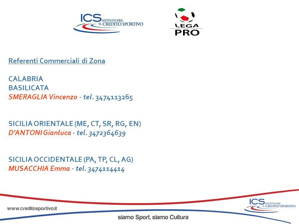 Referenti Commerciali di Zona CALABRIA BASILICATA SMERAGLIA Vincenzo - tel. 3474113265 SICILIA ORIENTALE (ME, CT, SR, RG, EN) DANTONI Gianluca - tel.