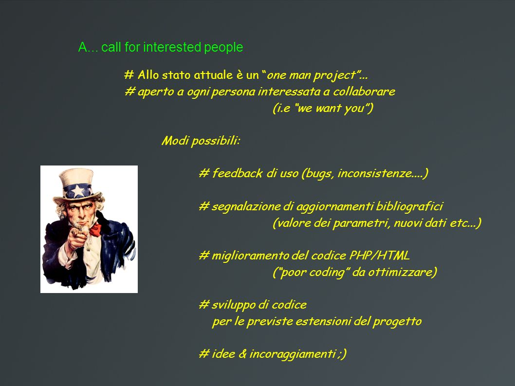 A... call for interested people # Allo stato attuale è un one man project...