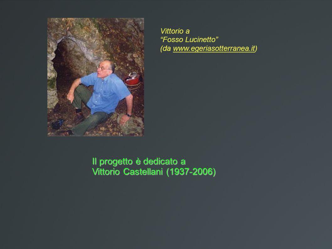 Il progetto è dedicato a Vittorio Castellani (1937-2006) Vittorio a Fosso Lucinetto (da www.egeriasotterranea.it)