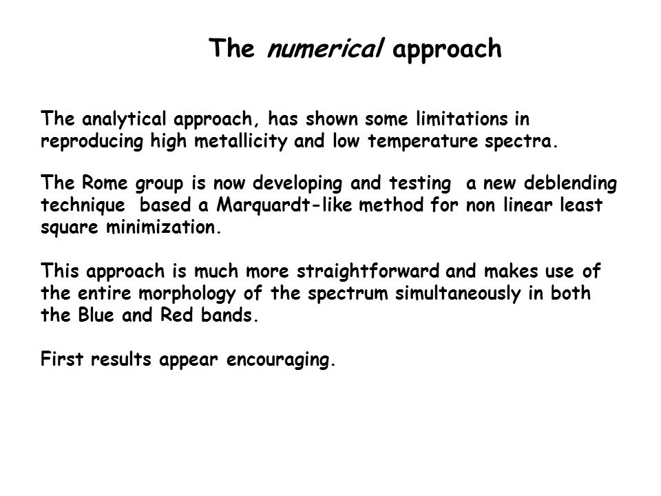 The numerical approach The analytical approach, has shown some limitations in reproducing high metallicity and low temperature spectra.