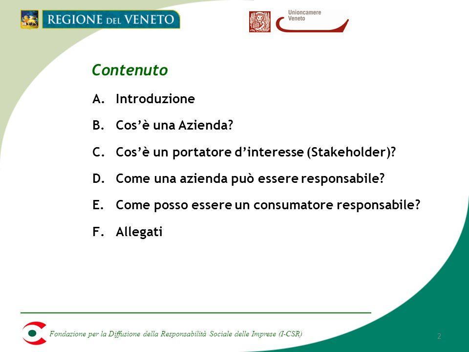 Fondazione per la Diffusione della Responsabilità Sociale delle Imprese (I-CSR) 2 A.Introduzione B.Cosè una Azienda.