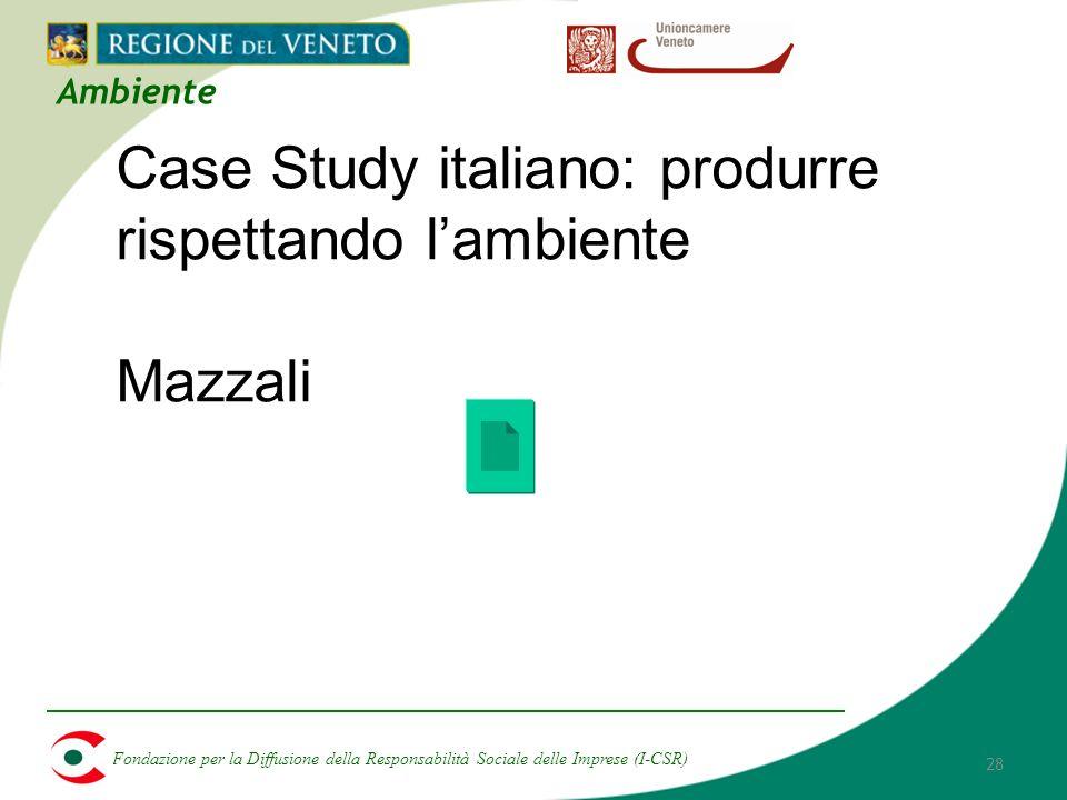 Fondazione per la Diffusione della Responsabilità Sociale delle Imprese (I-CSR) 28 Ambiente Case Study italiano: produrre rispettando lambiente Mazzali