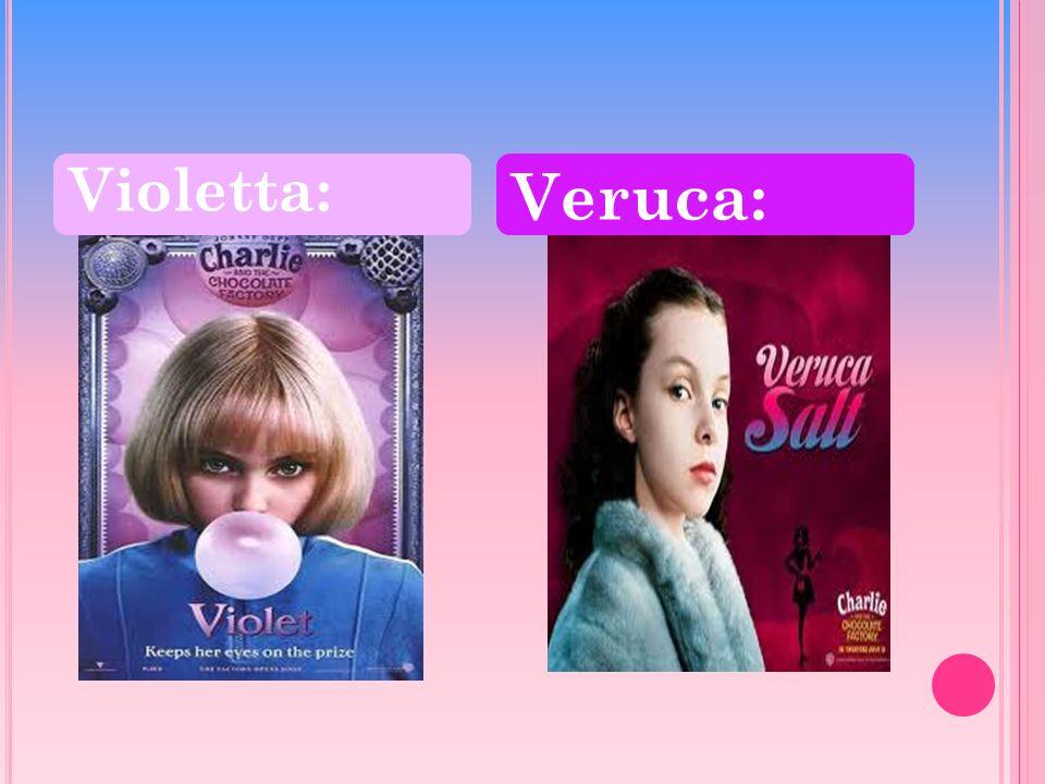 Violetta: Veruca: