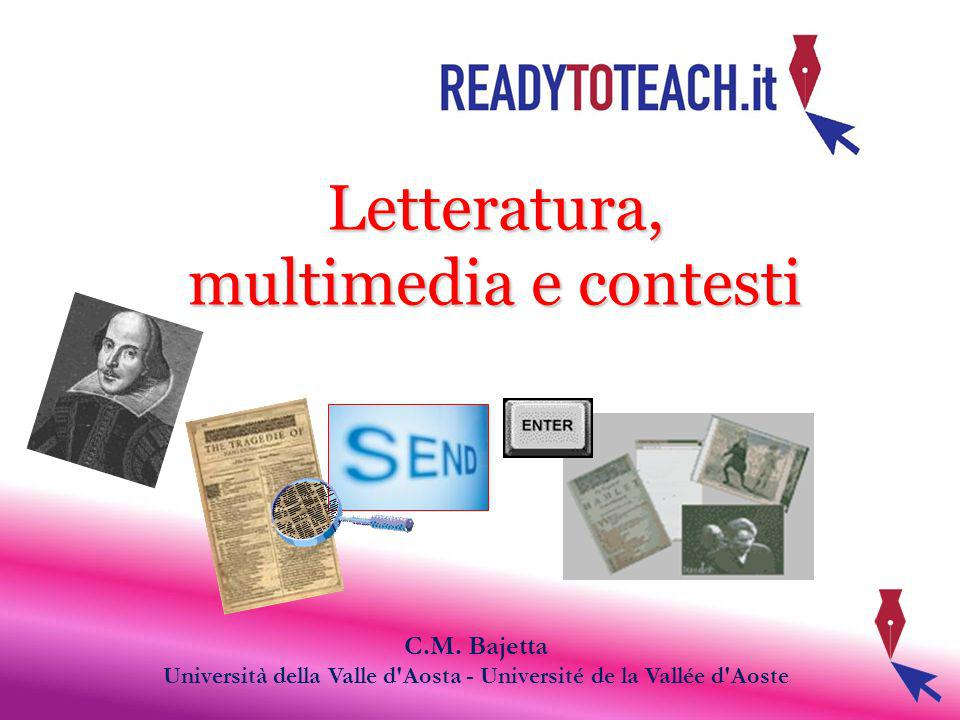 Letteratura, multimedia e contesti C.M. Bajetta Università della Valle d'Aosta - Université de la Vallée d'Aoste
