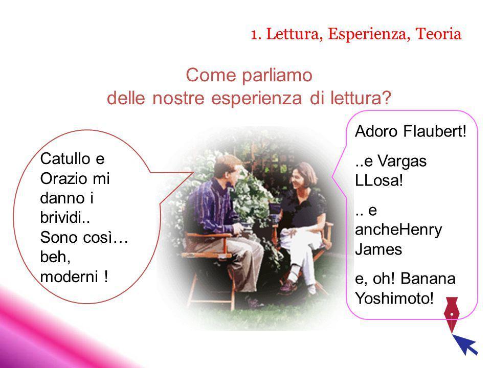 1.Lettura, Esperienza, Teoria Adoro Flaubert!..e Vargas LLosa!..