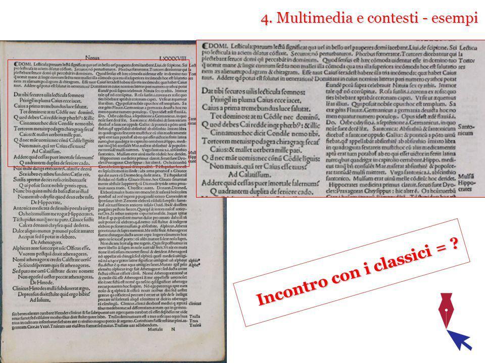 4. Multimedia e contesti - esempi Incontro con i classici = ?