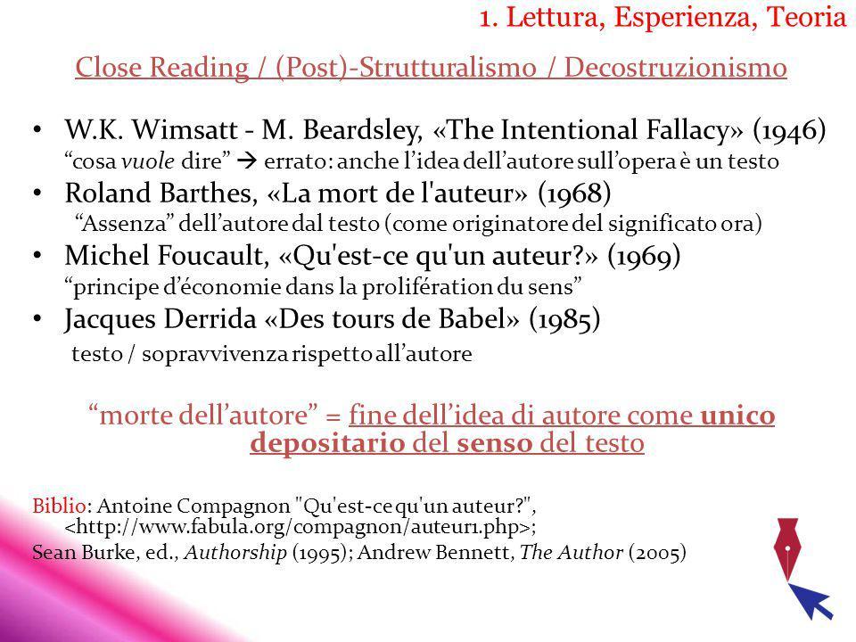 1. Lettura, Esperienza, Teoria Close Reading / (Post)-Strutturalismo / Decostruzionismo W.K. Wimsatt - M. Beardsley, «The Intentional Fallacy» (1946)