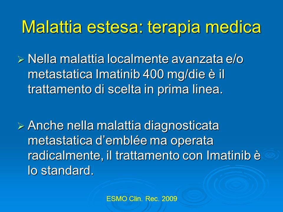 Malattia Estesa:terapia medica La dose intensity somministrata e assunta deve essere la più vicina possibile al teorico, con attento monitoraggio della dose reale assunta e cura degli effetti collaterali.