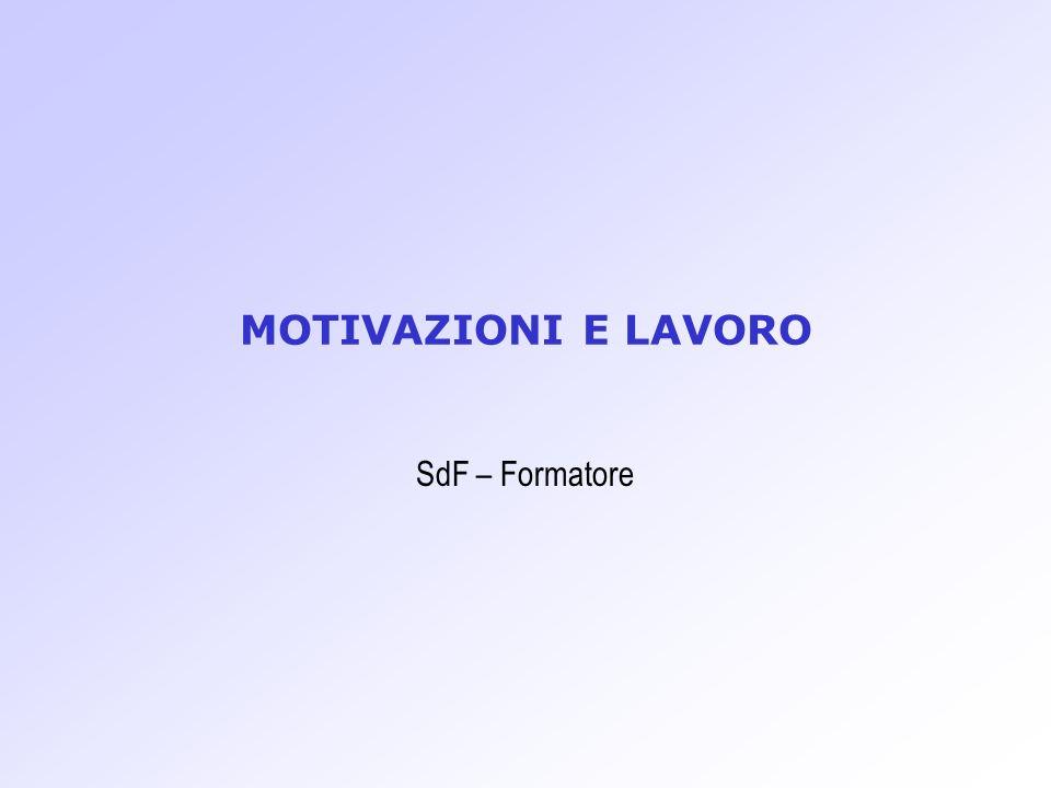 MOTIVAZIONI E LAVORO SdF – Formatore