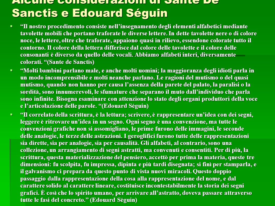 Alcune considerazioni di Sante De Sanctis e Edouard Séguin Il nostro procedimento consiste nellinsegnamento degli elementi alfabetici mediante tavolet