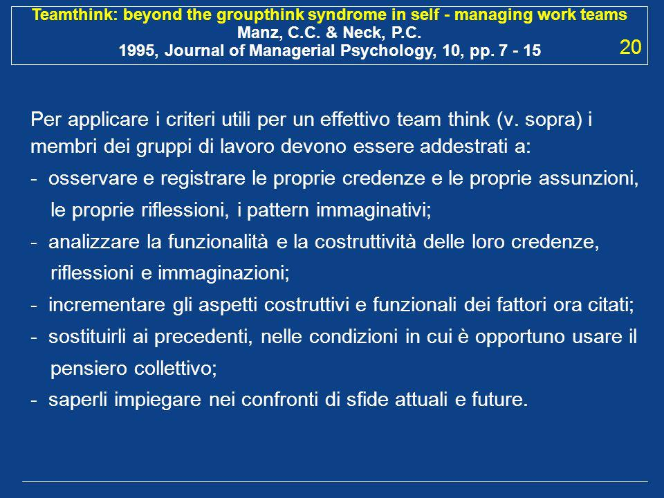 Teamthink: beyond the groupthink syndrome in self - managing work teams Manz, C.C.