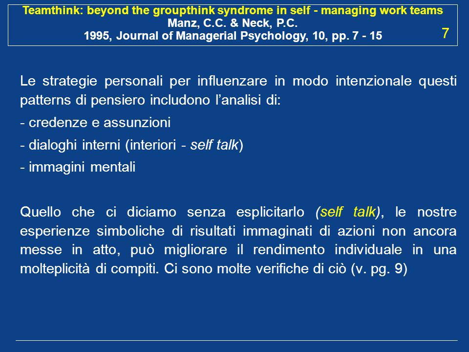 Teamthink: beyond the groupthink syndrome in self - managing work teams Manz, C.C. & Neck, P.C. 1995, Journal of Managerial Psychology, 10, pp. 7 - 15