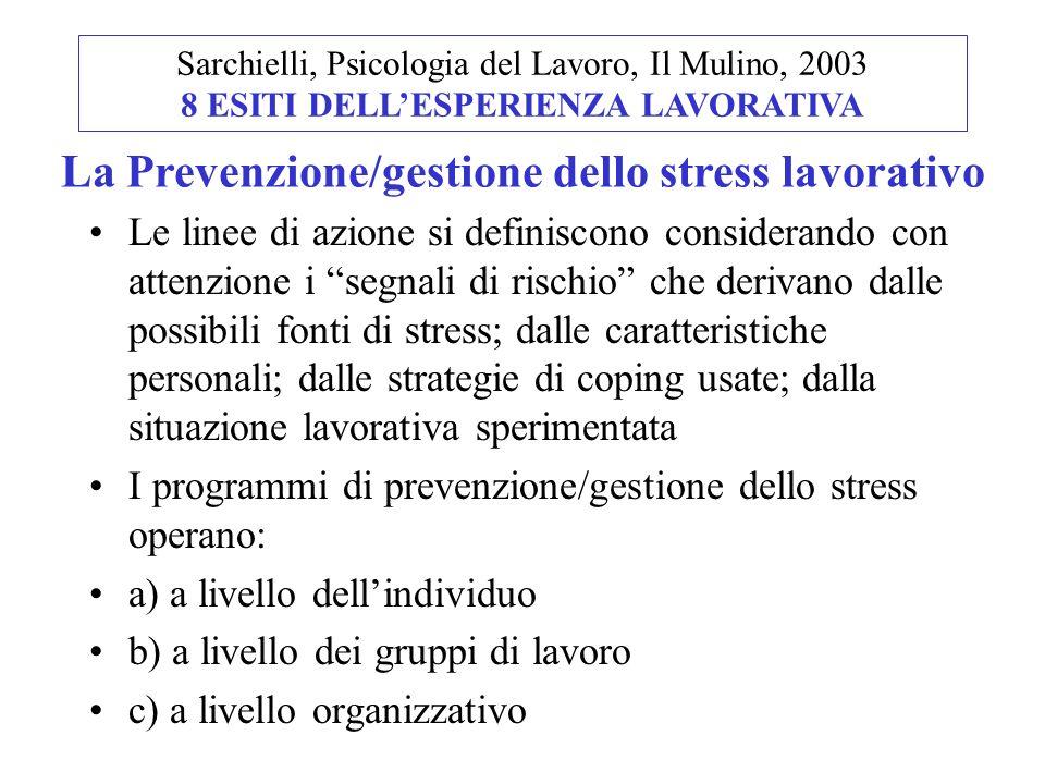 Le linee di azione si definiscono considerando con attenzione i segnali di rischio che derivano dalle possibili fonti di stress; dalle caratteristiche