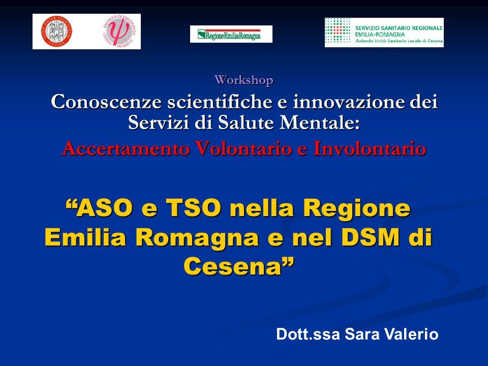 Workshop Conoscenze scientifiche e innovazione dei Servizi di Salute Mentale: Accertamento Volontario e Involontario ASO e TSO nella Regione Emilia Ro