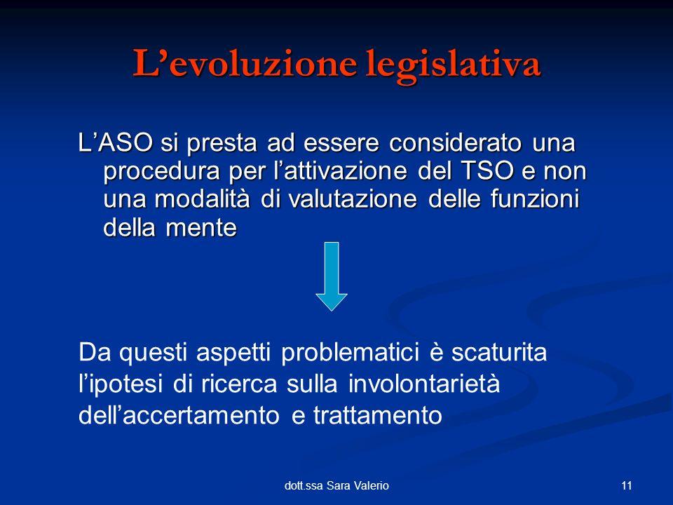 11dott.ssa Sara Valerio LASO si presta ad essere considerato una procedura per lattivazione del TSO e non una modalità di valutazione delle funzioni d