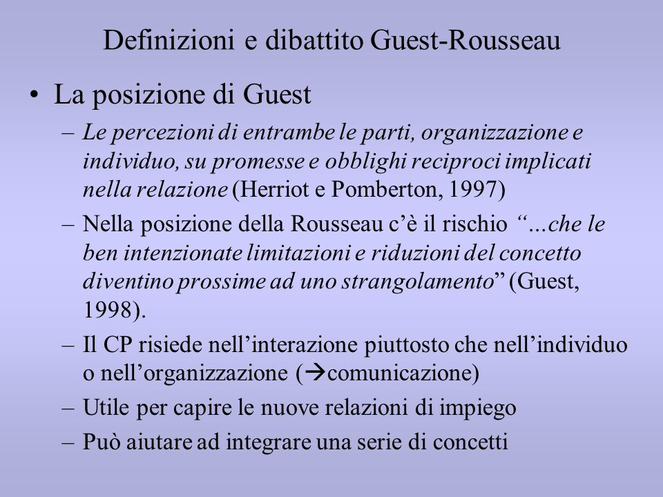 Definizioni e dibattito Guest-Rousseau La posizione di Guest –Le percezioni di entrambe le parti, organizzazione e individuo, su promesse e obblighi r