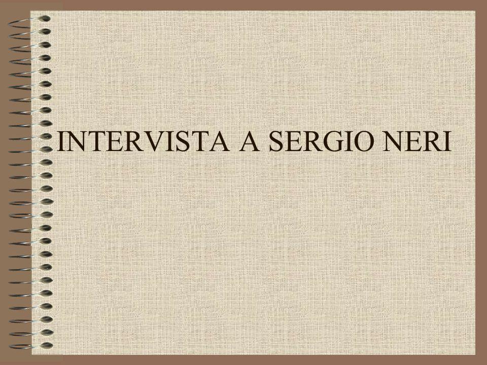 INTERVISTA A SERGIO NERI