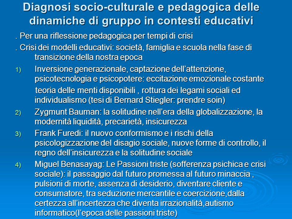 Diagnosi socio-culturale e pedagogica delle dinamiche di gruppo in contesti educativi. Per una riflessione pedagogica per tempi di crisi. Crisi dei mo