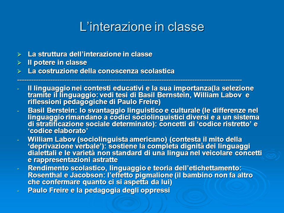Linterazione in classe La struttura dellinterazione in classe La struttura dellinterazione in classe Il potere in classe Il potere in classe La costru