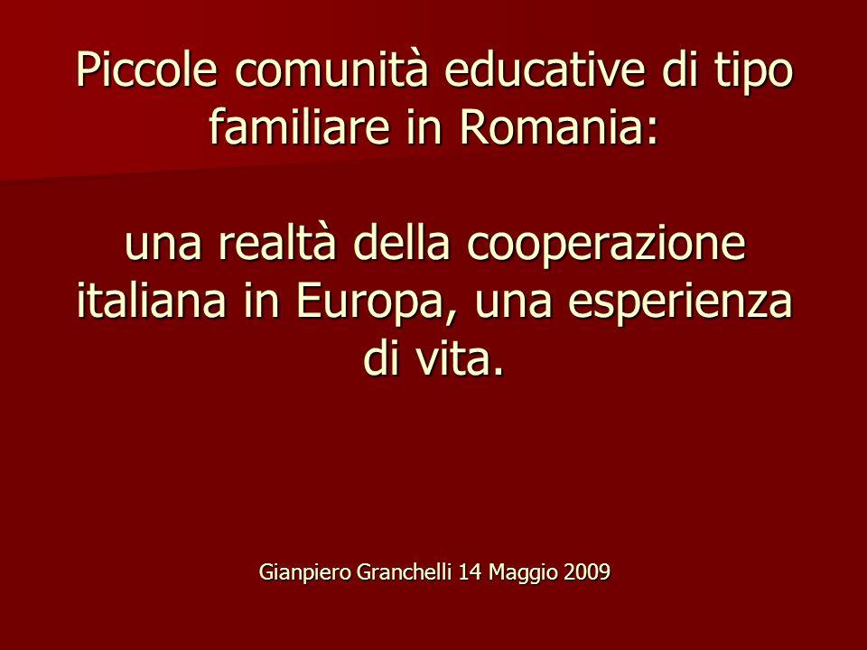 Piccole comunità educative di tipo familiare in Romania: una realtà della cooperazione italiana in Europa, una esperienza di vita.