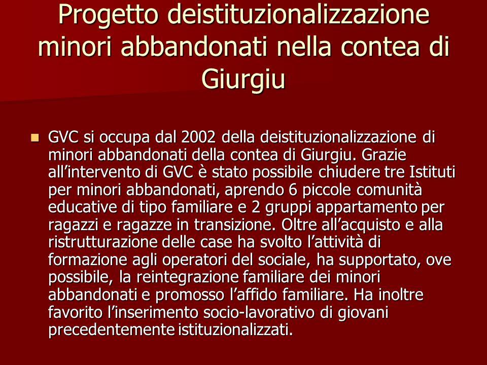 I progetti GVC Il GVC ha iniziato le sue prime attività a Giurgiu nel 2002, partendo da bisogni locali e da un processo già in atto in loco.