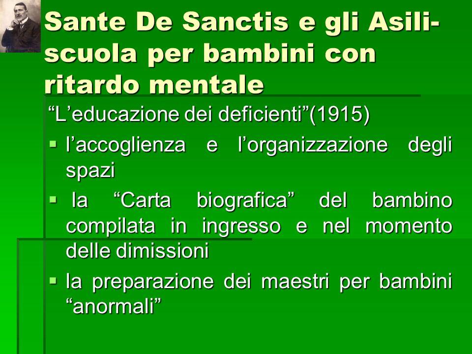 Sante De Sanctis e gli Asili- scuola per bambini con ritardo mentale Leducazione dei deficienti(1915) laccoglienza e lorganizzazione degli spazi lacco