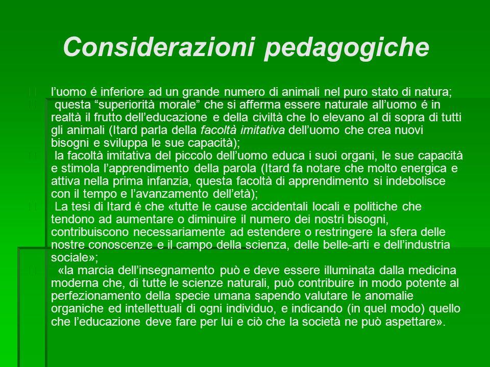 Considerazioni pedagogiche luomo é inferiore ad un grande numero di animali nel puro stato di natura; questa superiorità morale che si afferma essere