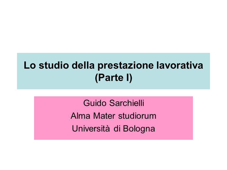 Lo studio della prestazione lavorativa (Parte I) Guido Sarchielli Alma Mater studiorum Università di Bologna