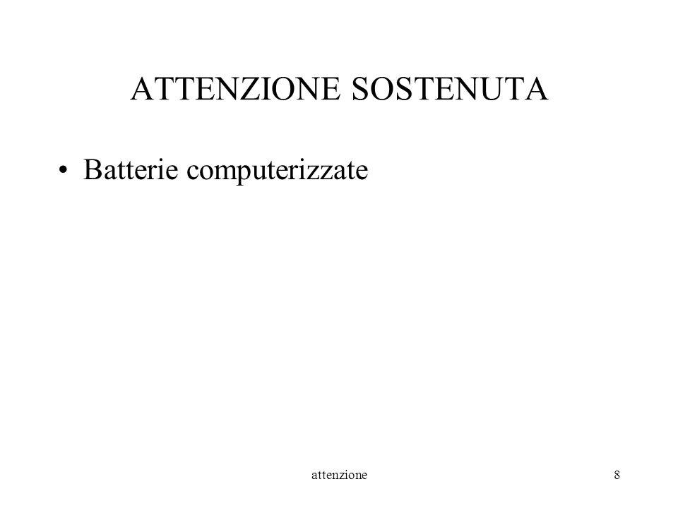 attenzione8 ATTENZIONE SOSTENUTA Batterie computerizzate