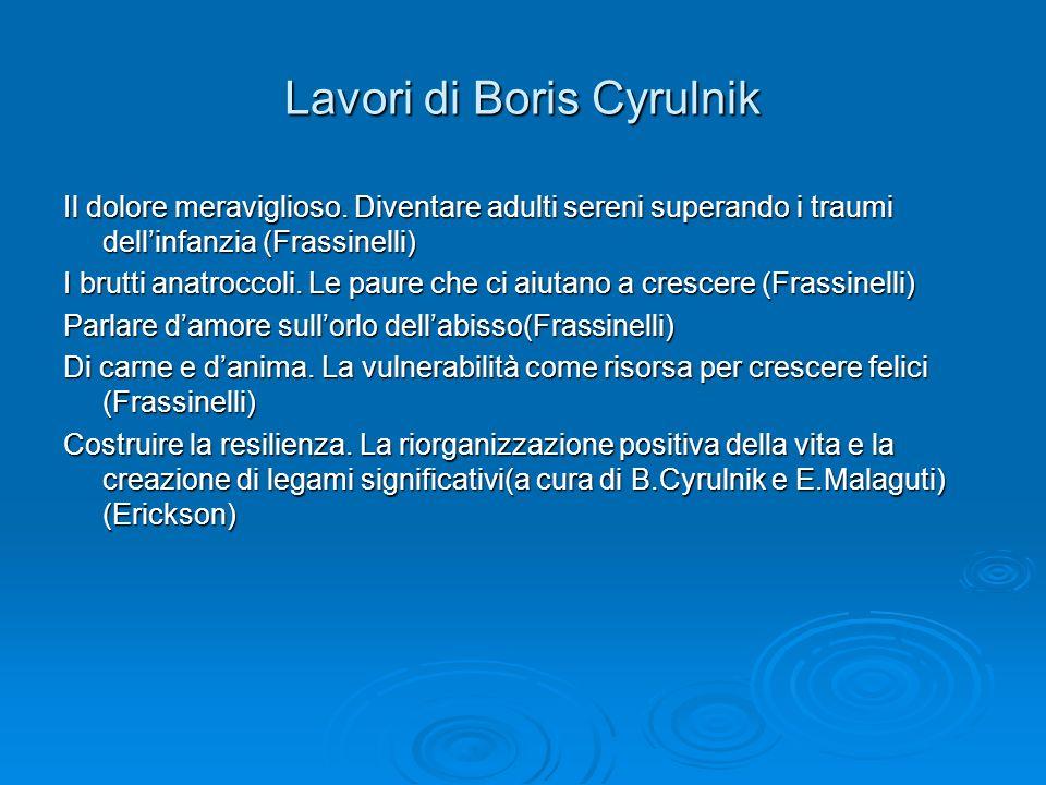 Lavori di Boris Cyrulnik Il dolore meraviglioso.