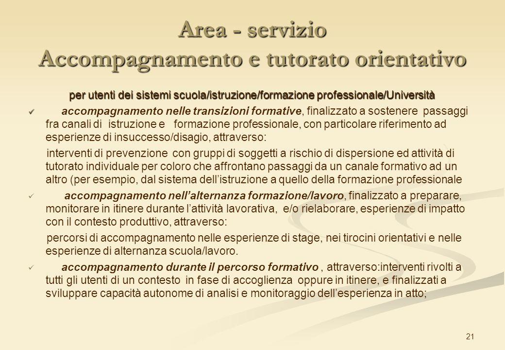 21 Area - servizio Accompagnamento e tutorato orientativo per utenti dei sistemi scuola/istruzione/formazione professionale/Università per utenti dei