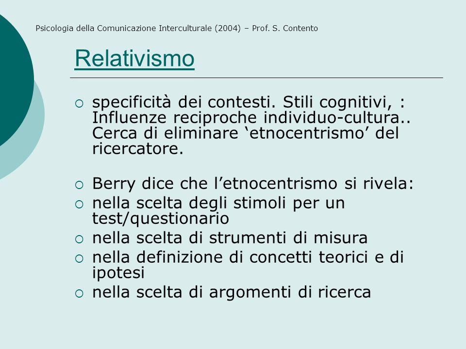 Relativismo specificità dei contesti. Stili cognitivi, : Influenze reciproche individuo-cultura..