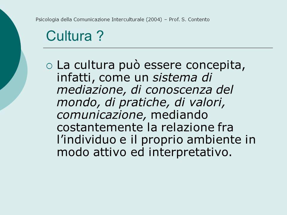 Cultura ? La cultura può essere concepita, infatti, come un sistema di mediazione, di conoscenza del mondo, di pratiche, di valori, comunicazione, med