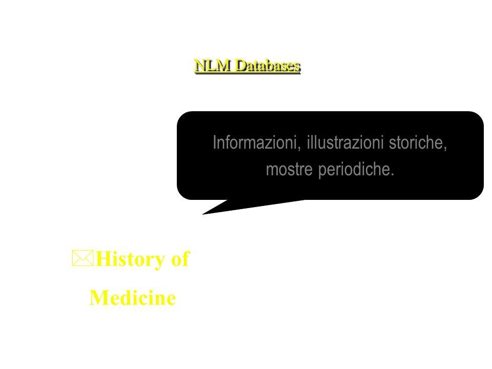 NLM Databases *History of Medicine Informazioni, illustrazioni storiche, mostre periodiche.