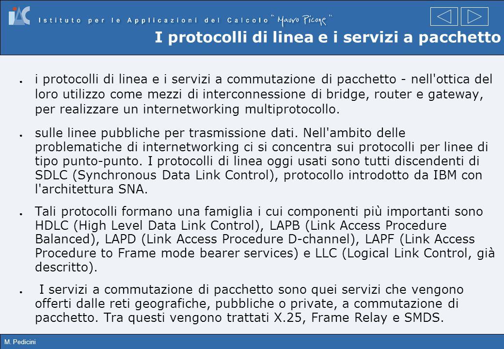 M. Pedicini I protocolli di linea e i servizi a pacchetto i protocolli di linea e i servizi a commutazione di pacchetto - nell'ottica del loro utilizz