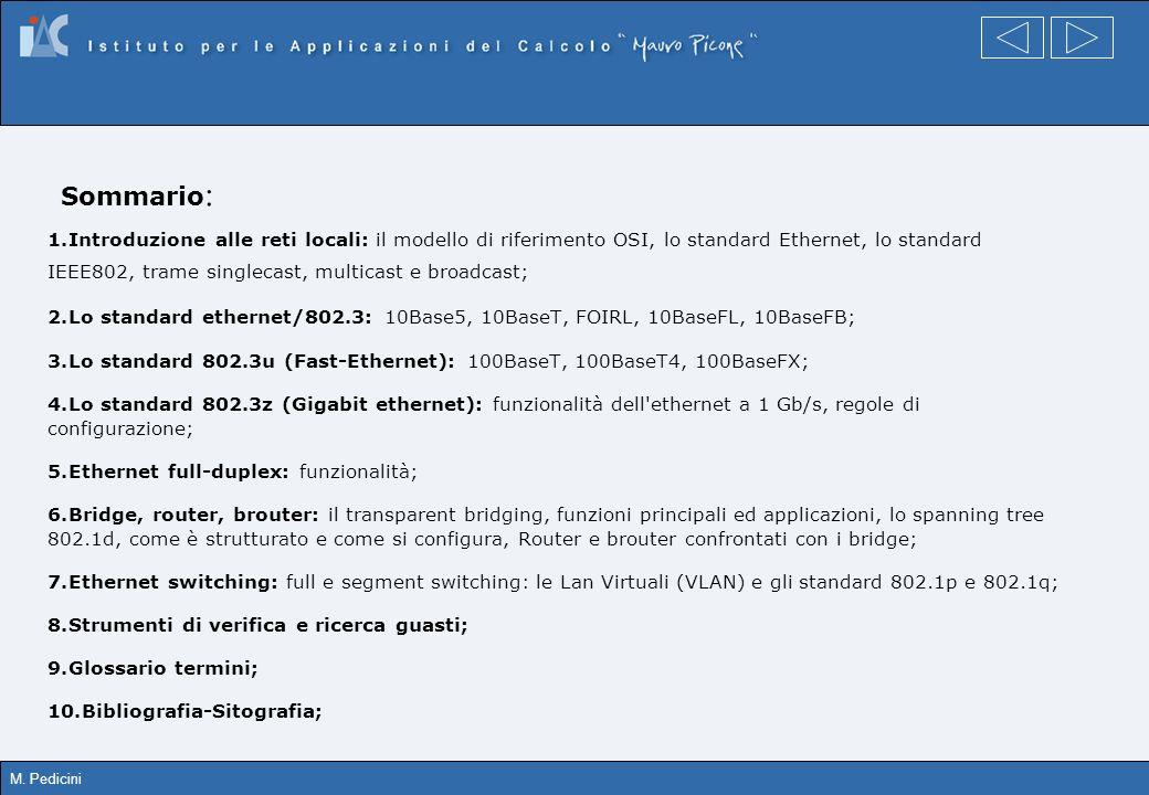 M. Pedicini 1.Introduzione alle reti locali: il modello di riferimento OSI, lo standard Ethernet, lo standard IEEE802, trame singlecast, multicast e b
