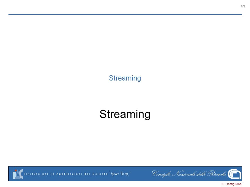 F. Castiglione 57 Streaming