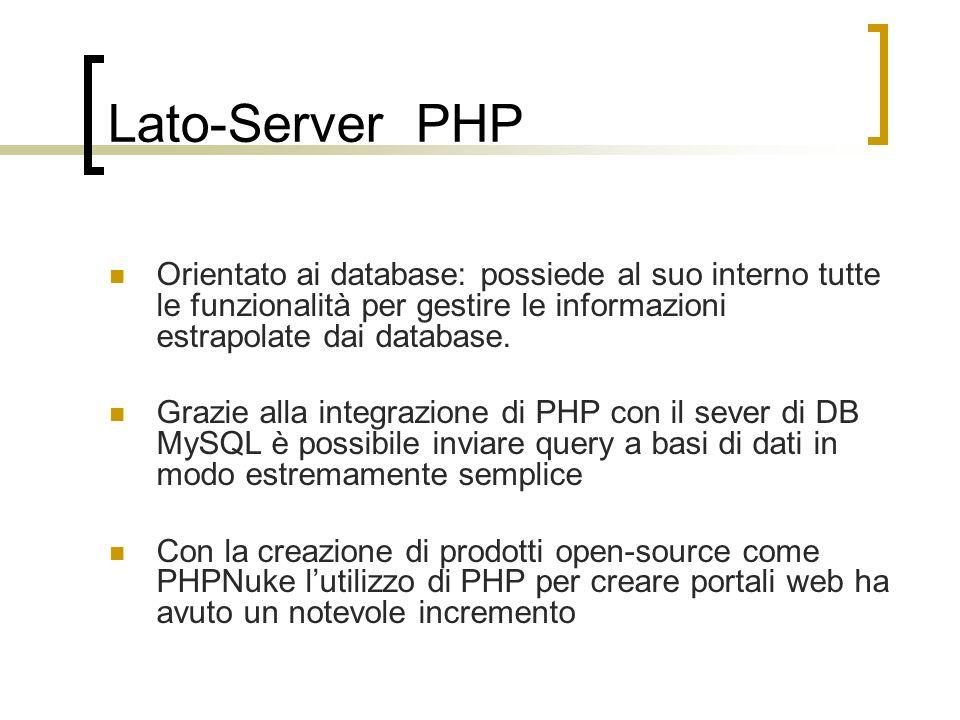 Lato-Server PHP Orientato ai database: possiede al suo interno tutte le funzionalità per gestire le informazioni estrapolate dai database. Grazie alla
