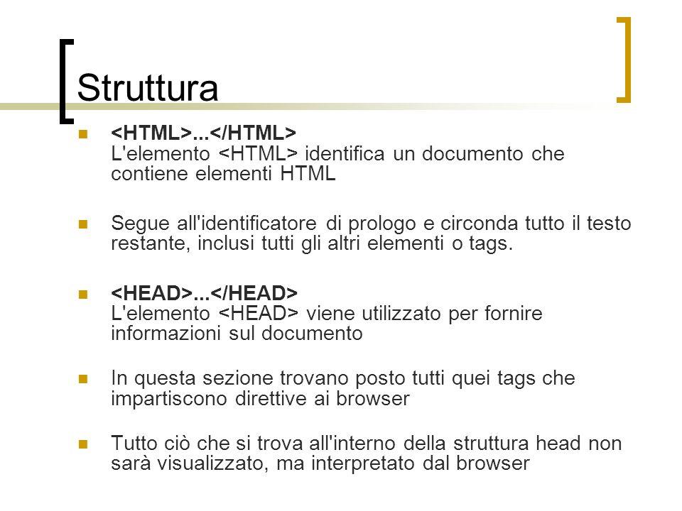 Struttura... L'elemento identifica un documento che contiene elementi HTML Segue all'identificatore di prologo e circonda tutto il testo restante, inc
